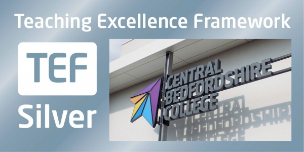 Central Bedfordshire College achieves Silver Teaching Excellence and Student Outcomes Framework (TEF) status!